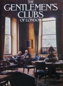 The Gentlemen's Clubs of London Cover