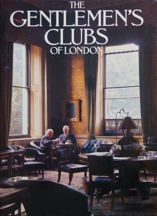 book the gentlemen 39 s clubs of london gentleman 39 s gazette. Black Bedroom Furniture Sets. Home Design Ideas