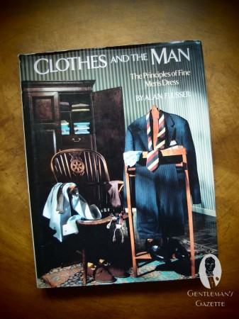 Clothes and the Man - Alan Flusser
