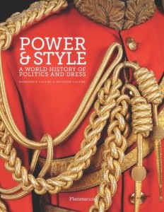 Power & Style - A World History of Politics and Dress