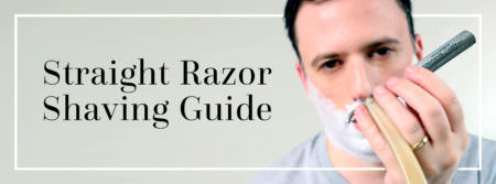 Straight Razor Shaving Guide