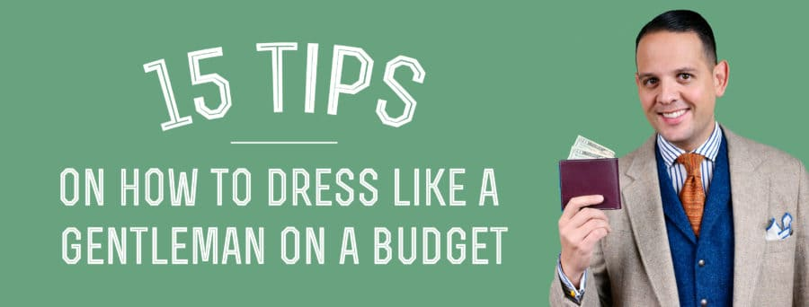 15 tips on how to dress like a gentleman on a budget gentlemans 15 tips on how to dress like a gentleman on a budget fandeluxe Choice Image