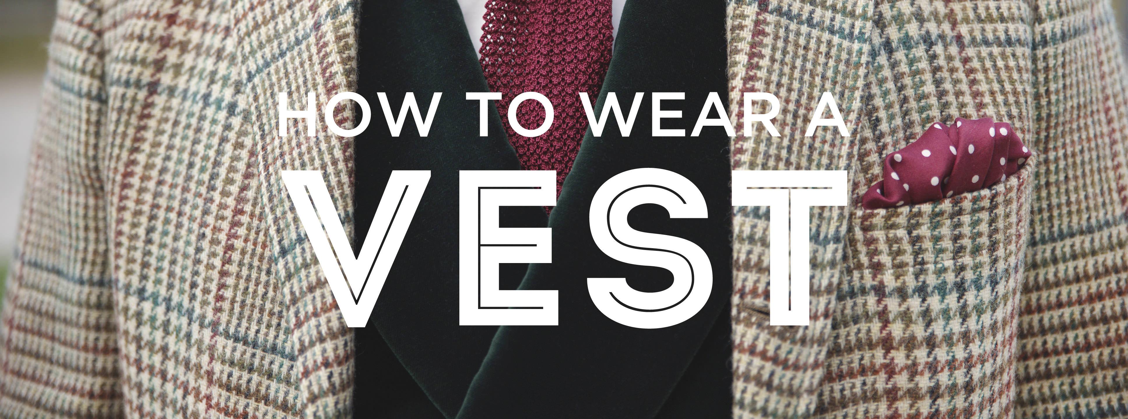 12e9f3c6bfec How to Wear Men's Waistcoats & Odd Vests — Gentleman's Gazette