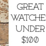 Great Watches under $100