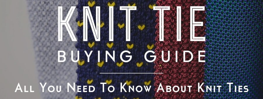 Knit Tie Guide All You Have To Know About Knit Ties Gentlemans