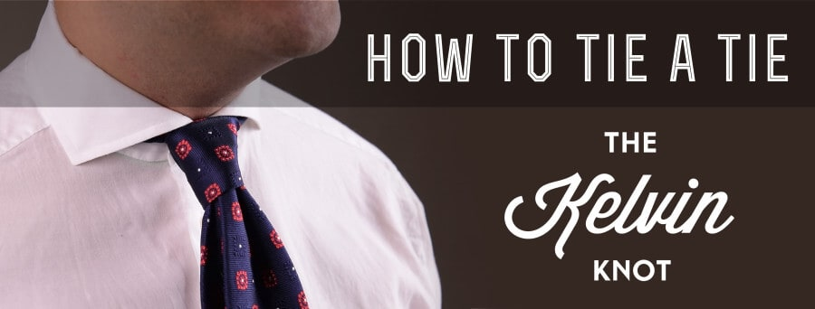 How to tie a tie knot the kelvin knot gentlemans gazette kelvin knot how to tie a tie ccuart Choice Image