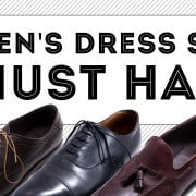 3 Men's Dress Shoes Must Haves
