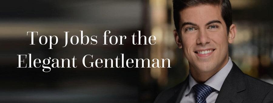 6266714d662 17 Jobs For The Elegant Gentleman