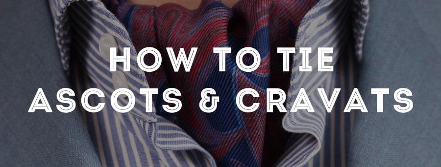How to tie an ascot cravat gentlemans gazette how to tie an ascot cravat ccuart Choice Image