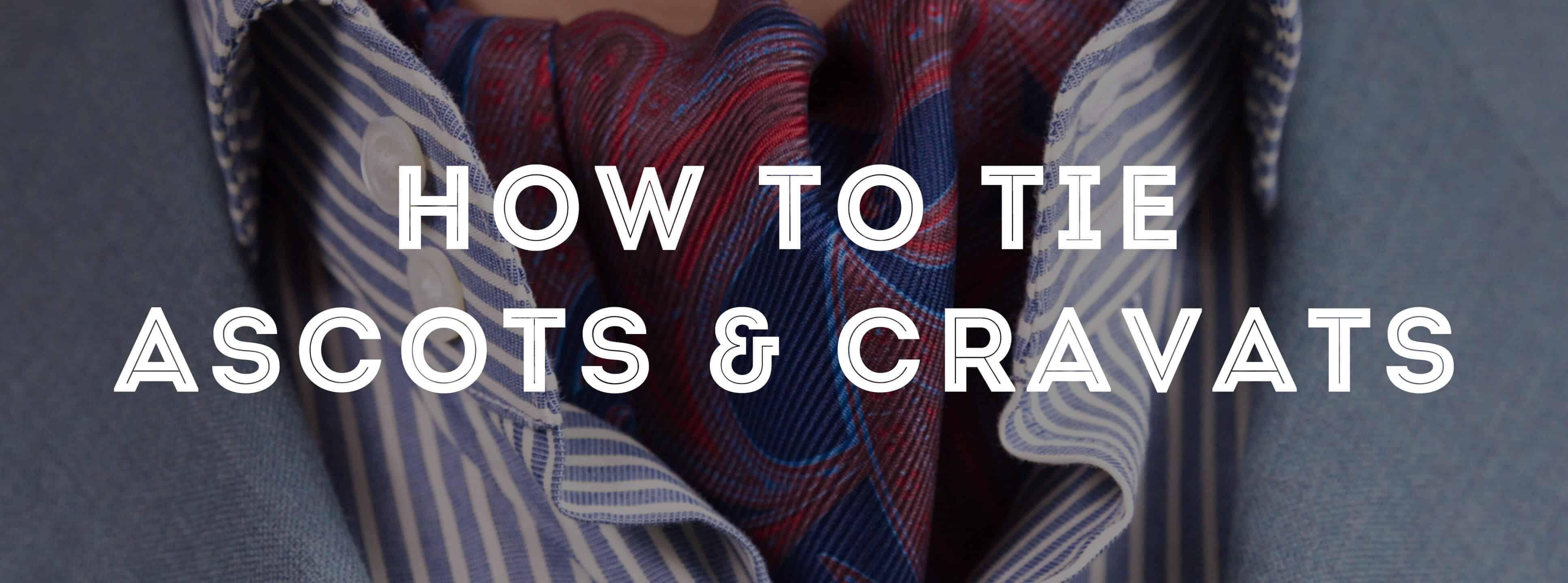 How To Tie An Ascot Cravat Gentlemans Gazette