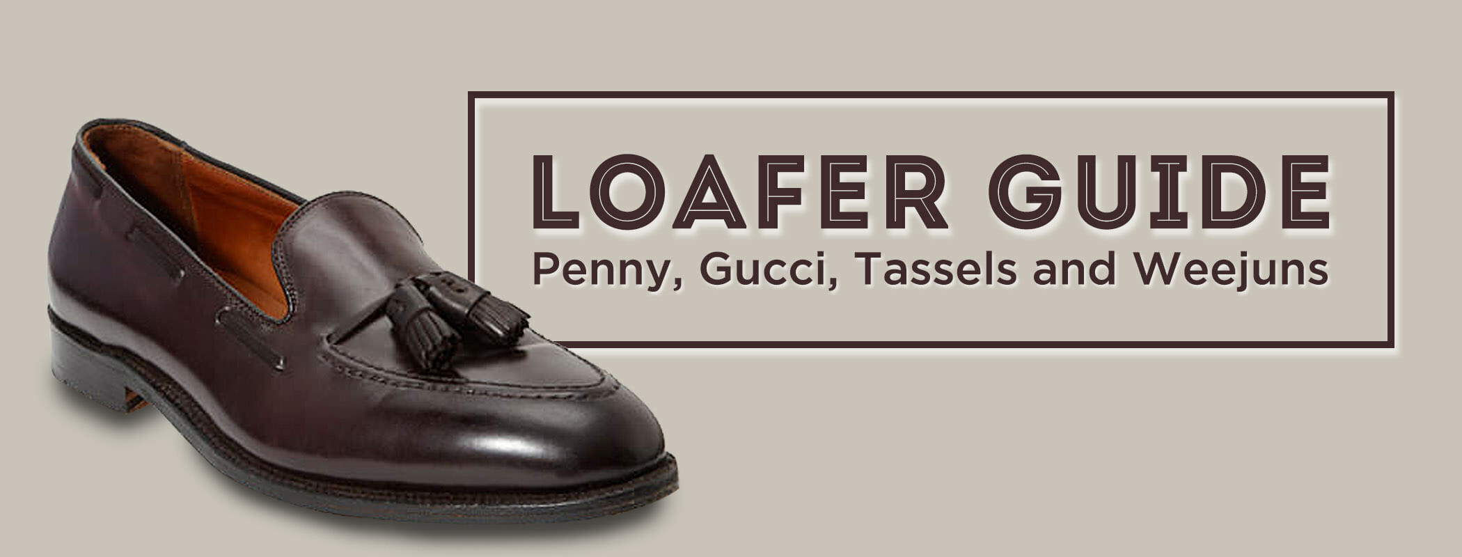 aef9b3f9907e Loafer Shoes Guide For Men - Penny Loafers, Tassels & Gucci ...