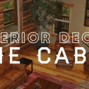 Interior Decor: The Cabin