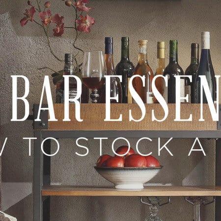 Home Bar Essentials   How To Stock A Bar