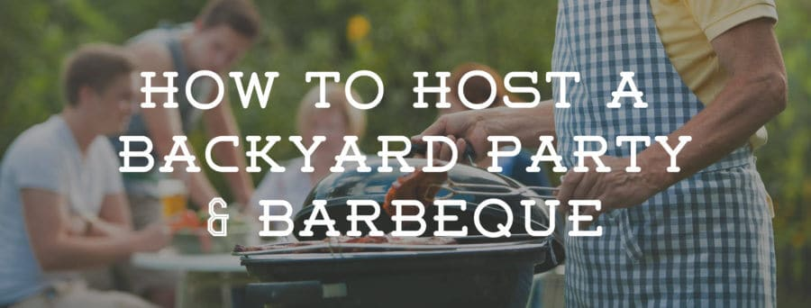 7b2c471fae0c How to Host a Backyard Party   BBQ