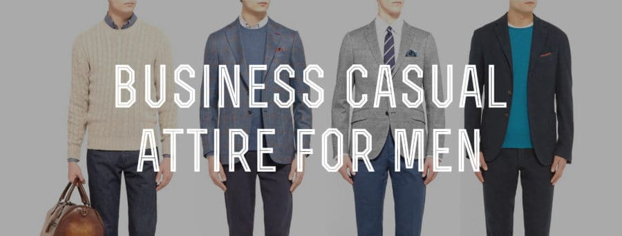 Business Casual Mens Attire Dress Code Explained Gentlemans