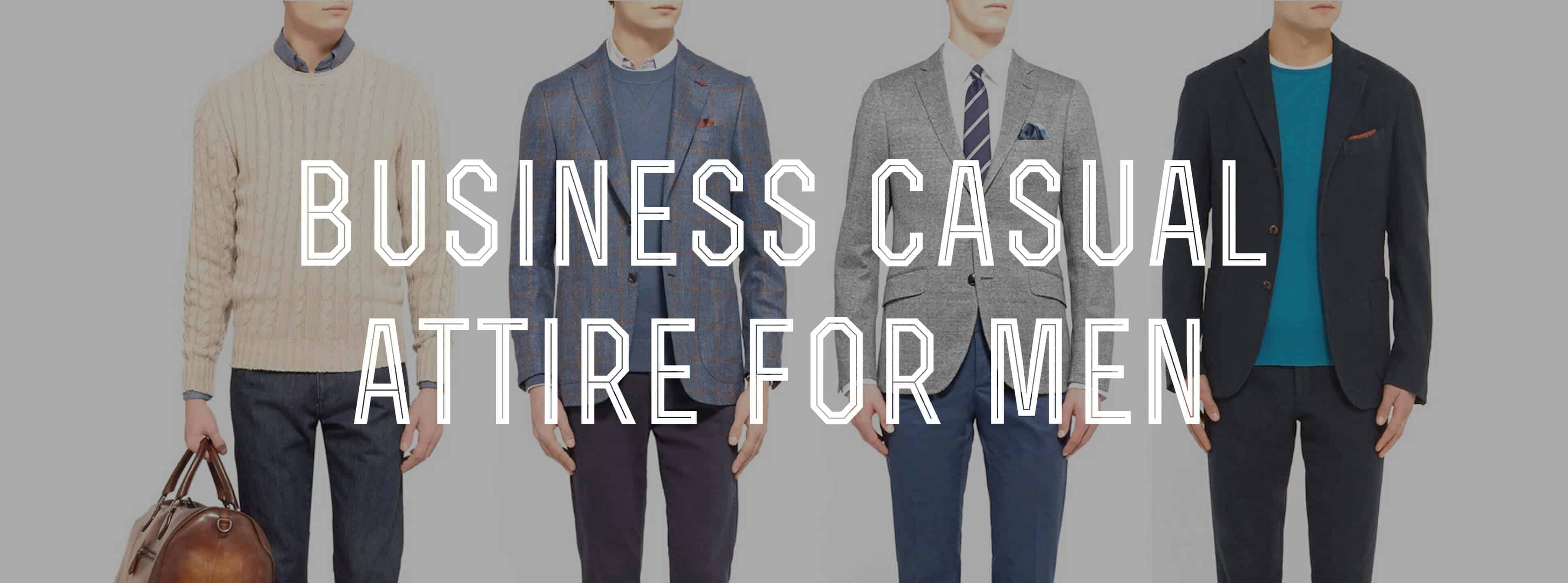 2a4778f395a60 Business Casual Men's Attire & Dress Code Explained — Gentleman's ...