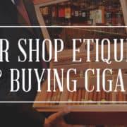 cigar shop etiquette
