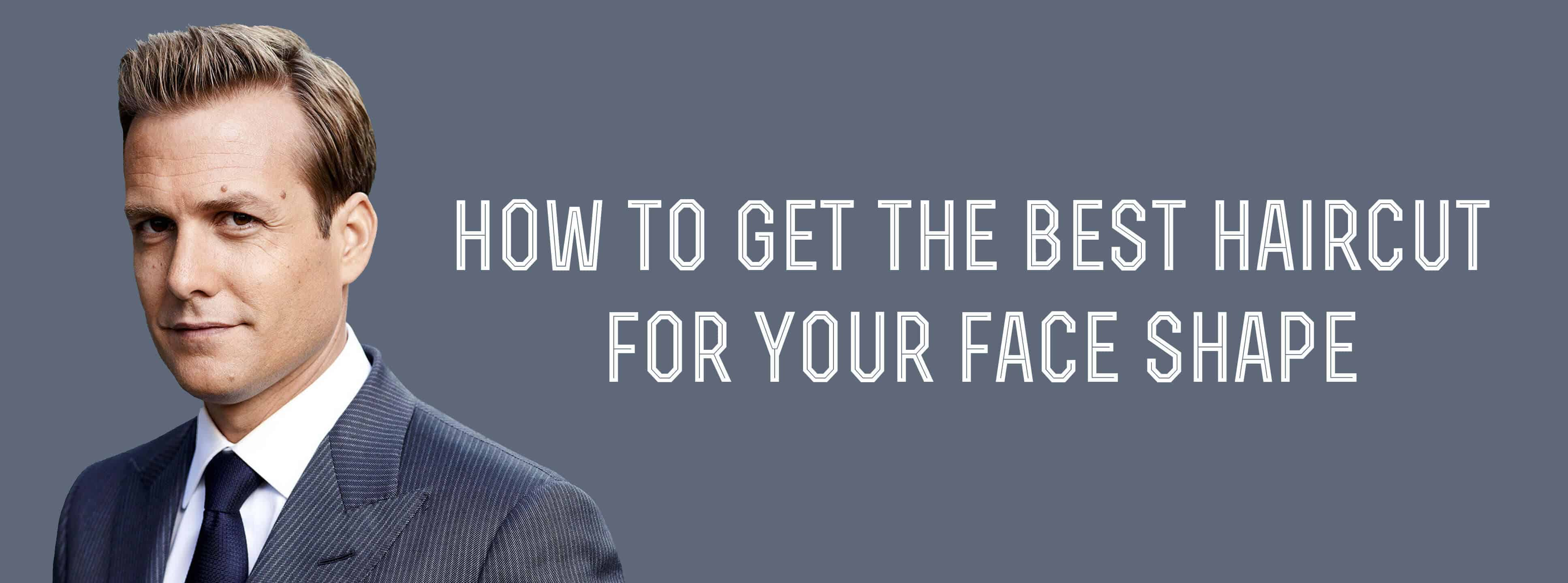 how to get the best haircut for your face shape — gentleman's gazette