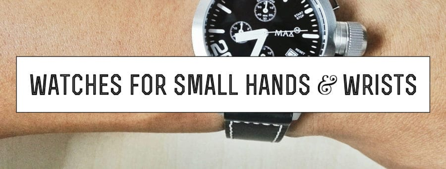 Watches for Small Hands and Wrists — Gentleman\'s Gazette