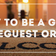 How to be a good houseguest or host