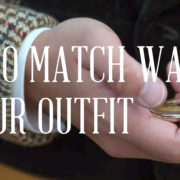 How to Match Watches to Your Outfit