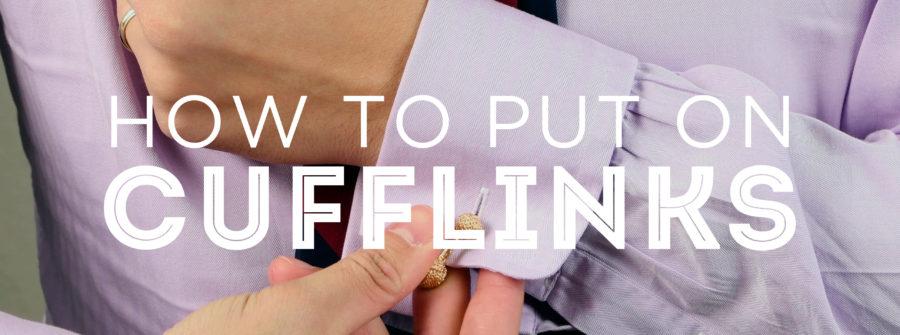 How To Put On Cufflinks — Gentleman's Gazette