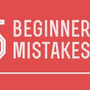 5 beginner mistakes