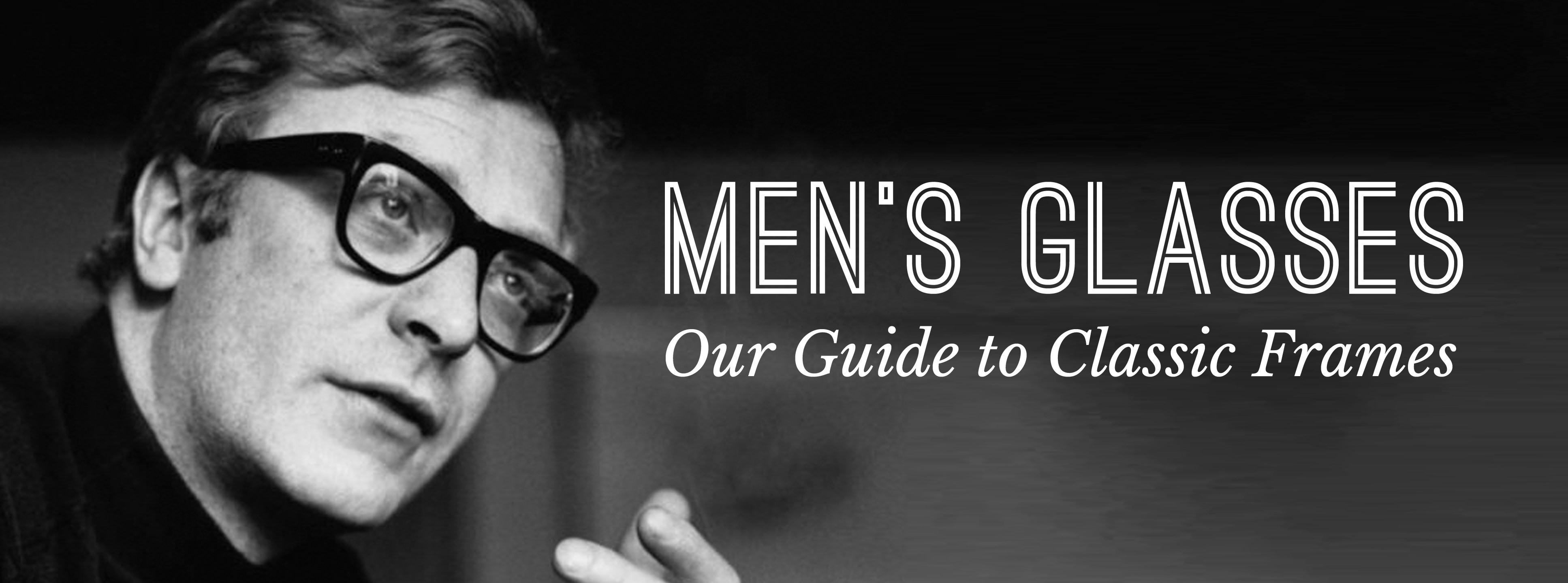 Men\'s Glasses: Our Guide to Classic Frames — Gentleman\'s Gazette