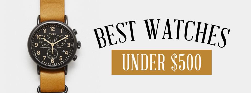 Best Watches Under 500 Gentleman S Gazette