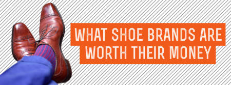 What Shoe Brands Are Worth Their Money #ASKGG