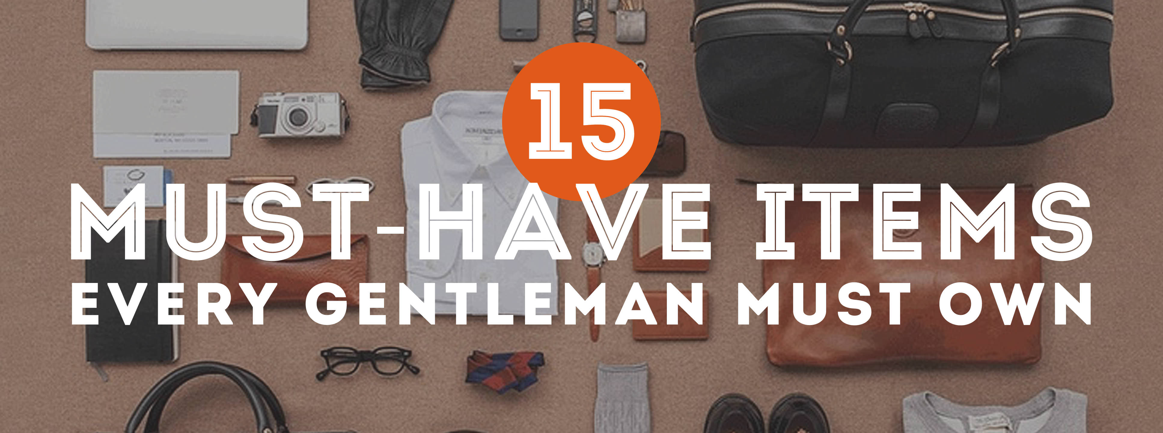 15 Must-Have Items Every Gentleman Should Own