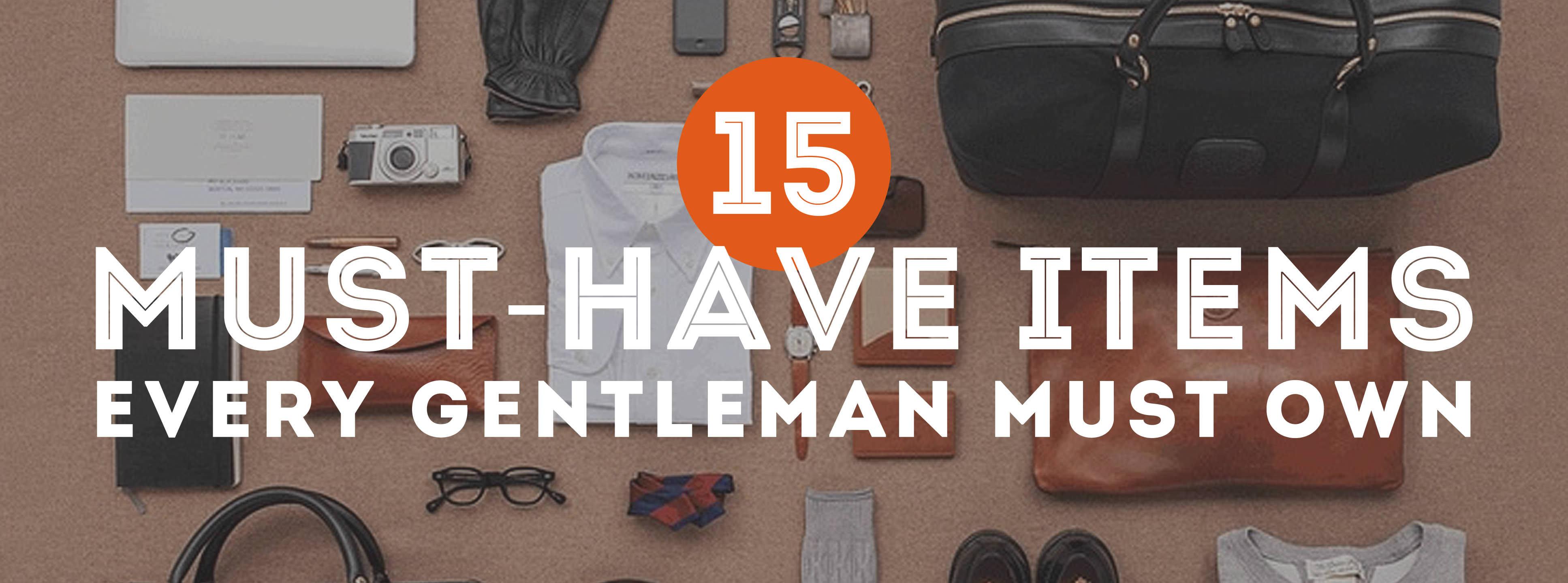 18 Must-Have Items Every Gentleman Should Own — Gentleman s Gazette d00958513a63b