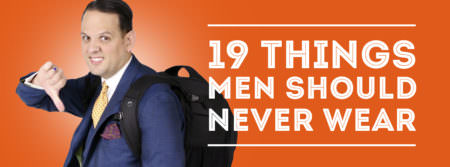 19 Things Men Should Never Wear