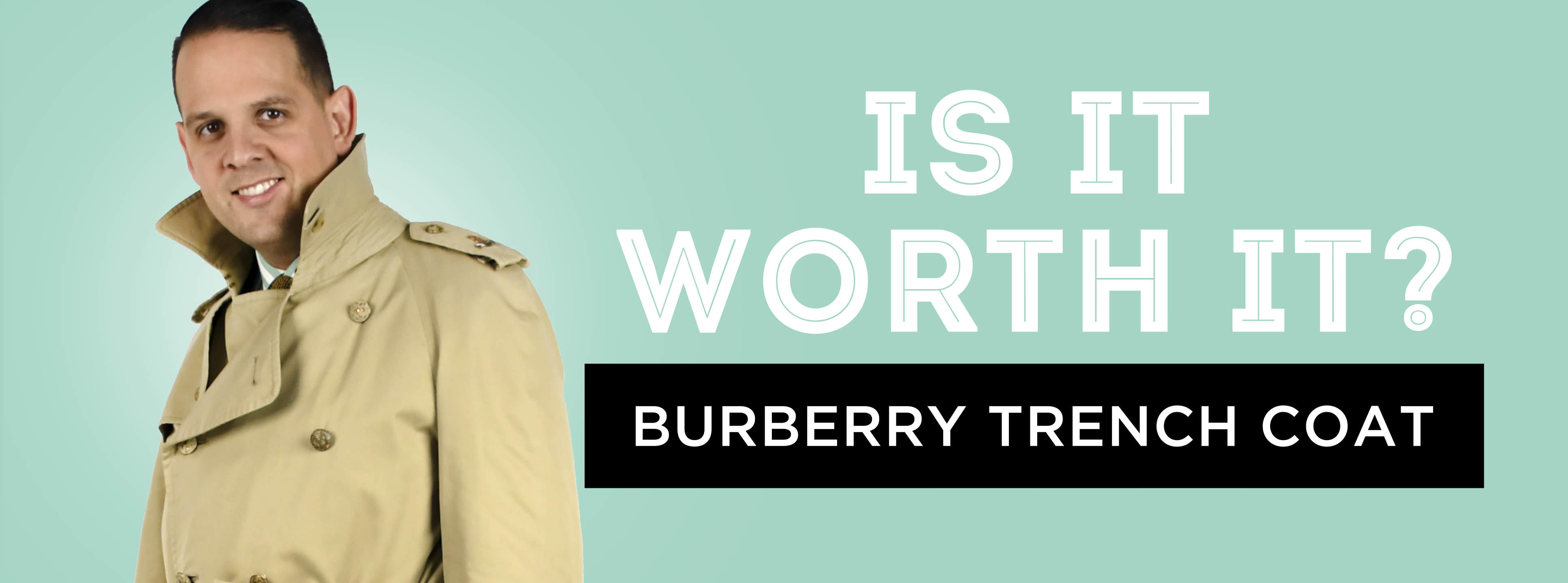 f26a735cad1 Is It Worth It  The Burberry Trench Coat — Gentleman s Gazette