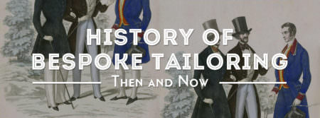 The History of Bespoke Tailoring: Now and Then