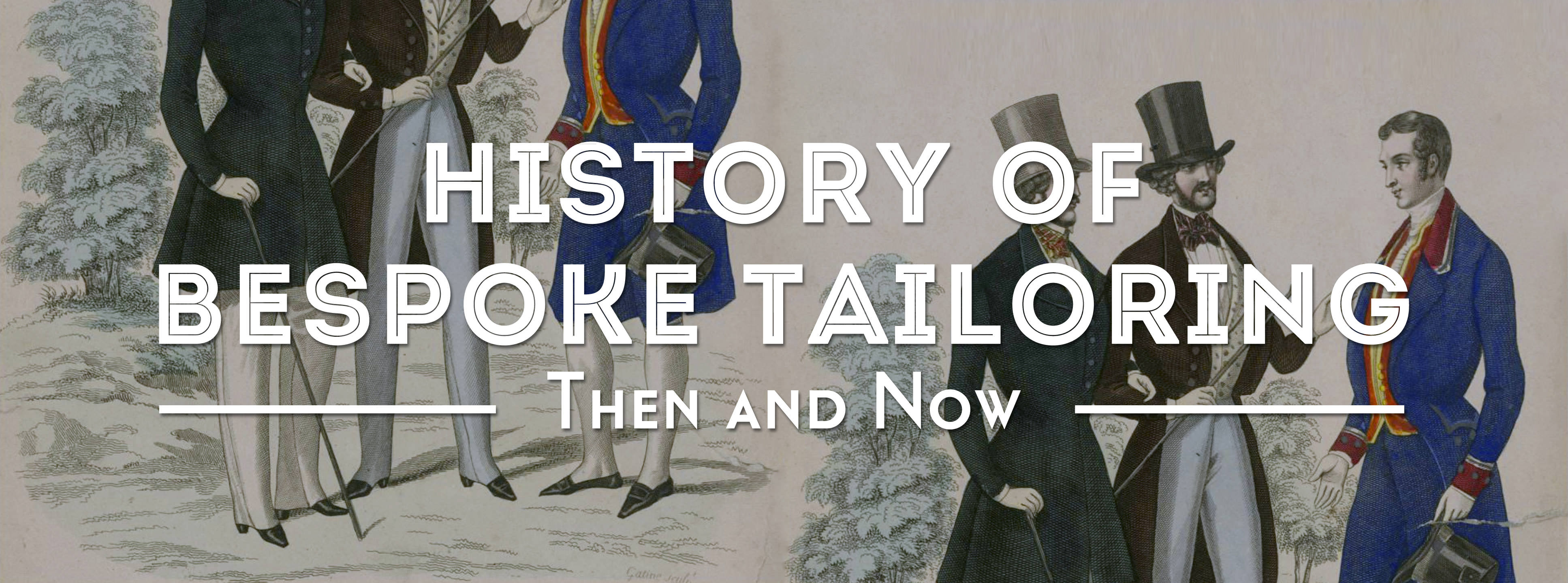 The History Of Bespoke Tailoring Now And Then Gentleman S Gazette