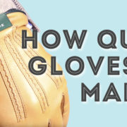 how quality gloves are made