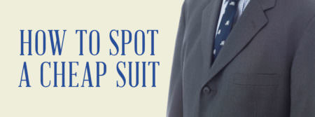 How To Spot A Cheap Suit