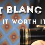 Is It Worth It? Mont Blanc Pens
