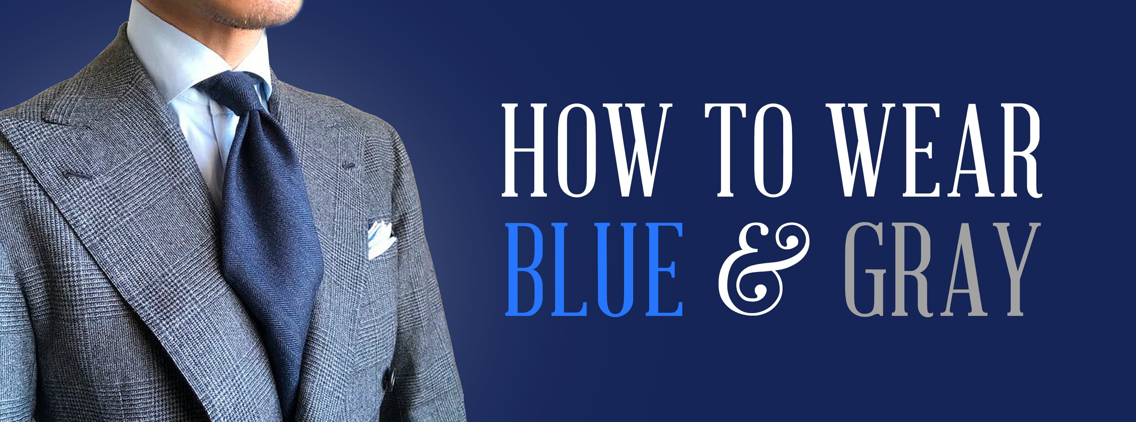dbf75b1b38cc How to Wear Blue & Gray: A Classic Menswear Color Combination ...