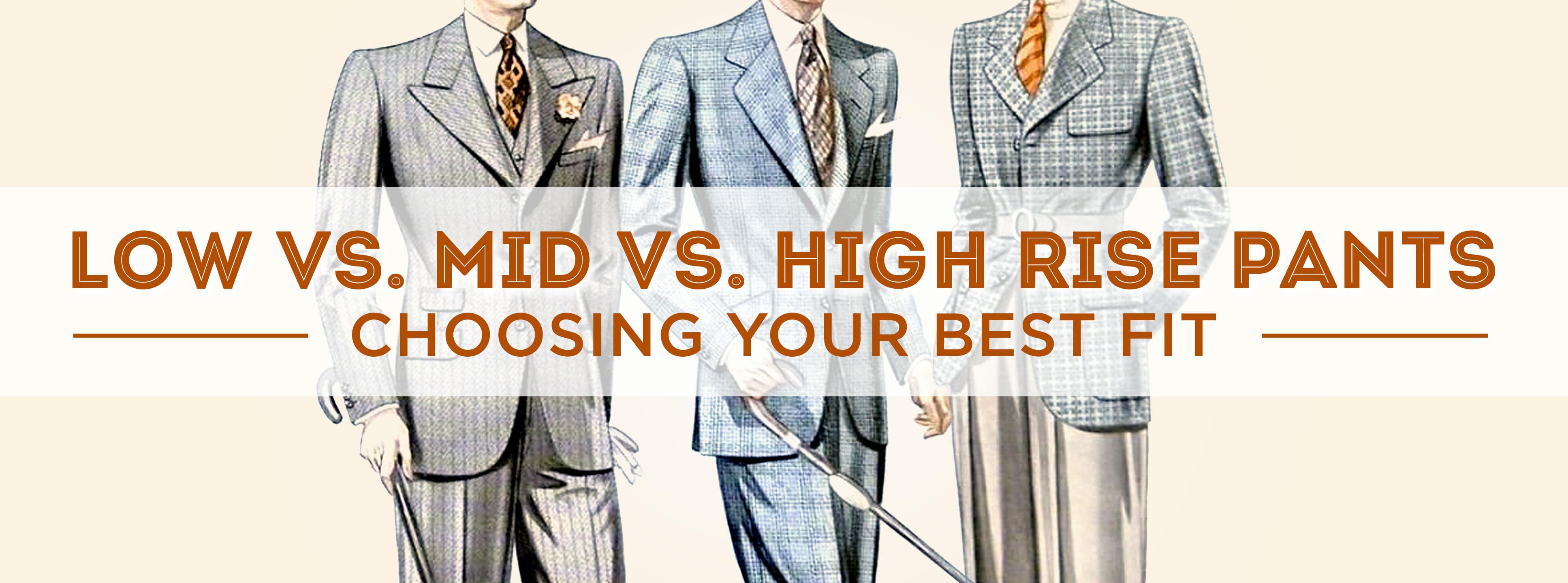 2997f976c Should You Wear High-Waisted Pants? — Gentleman's Gazette