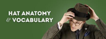 de226eaf Men's Hats: Anatomy & Vocabulary — Gentleman's Gazette