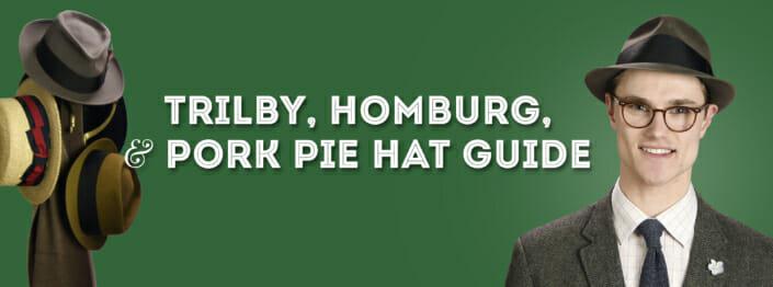 Trilby, Homburg, & Pork Pie Hat Guide
