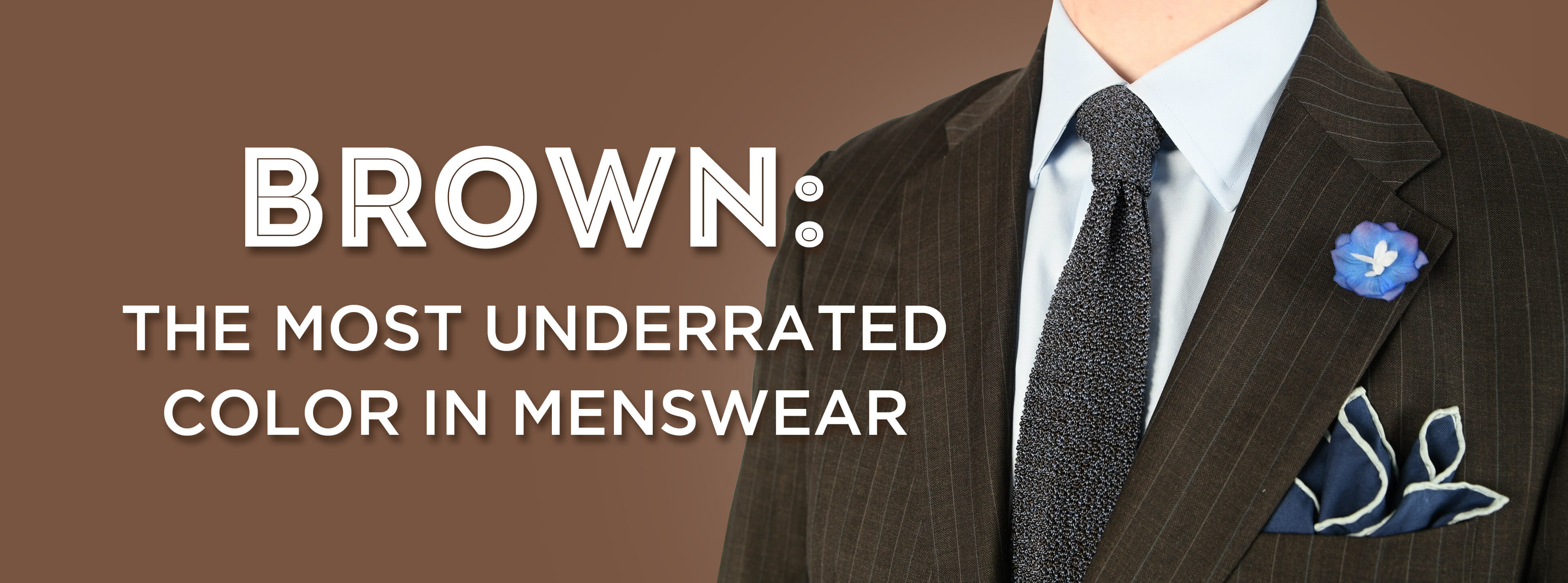 3a8f4e786ea0 Brown: The Most Underrated Color in Menswear — Gentleman's Gazette