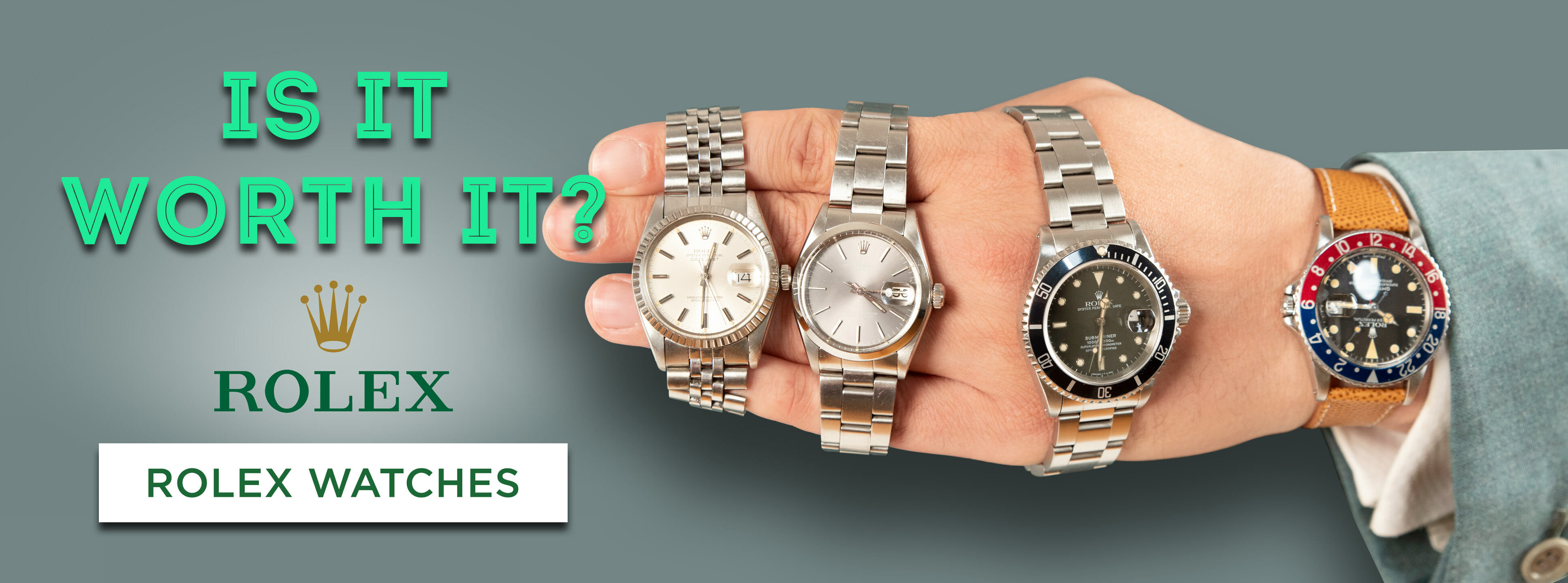 Rolex Watches: Are They Worth It? Men's Watch Review – Datejust, Submariner, GMT Master