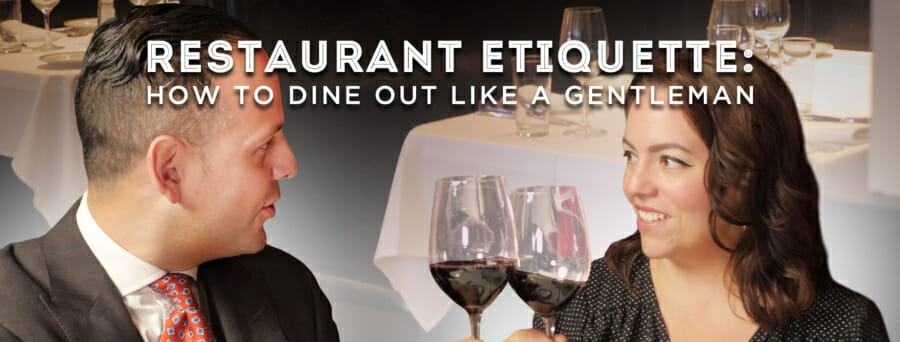 Restaurant Etiquette: How to Dine Out Like a Gentleman