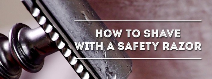 How to Shave with a DE Safety Razor (New)