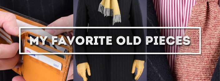 My Favorite Old Pieces - Clothes & Accessories That Have Really Lasted
