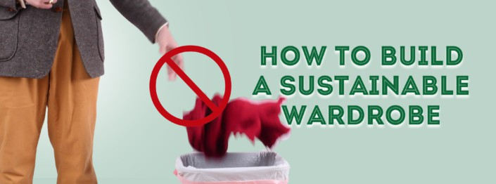 how to build a sustainable wardrobe banner