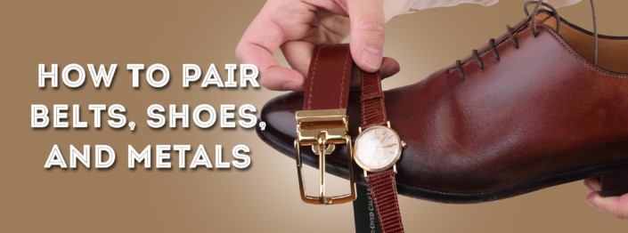 how to pair belts, shoes and metals banner